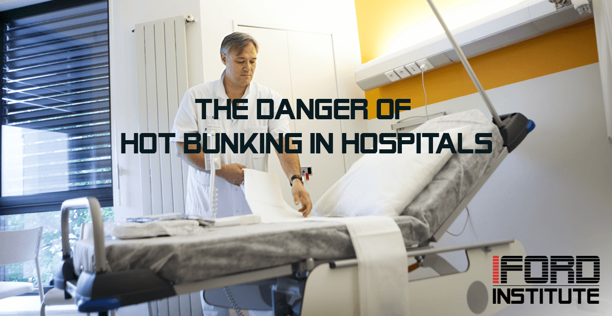I-Ford Institute article on The Danger of Hot Bunking in Hospitals
